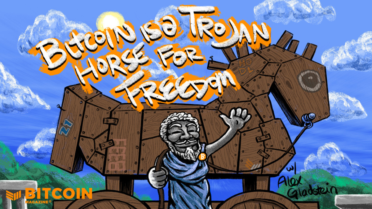 Bitcoin Is A Trojan Horse For Freedom
